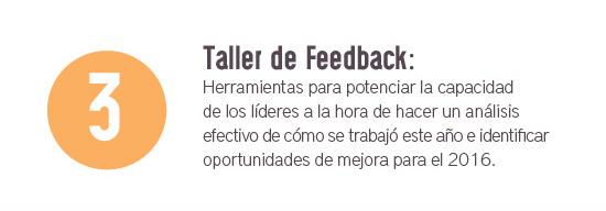 Taller de Feedback: Herramientas para potenciar la capacidad de los líderes a la hora de hacer análisis efectivo de cómo se trabajó este año e identificar oportunidades de mejora para el 2016
